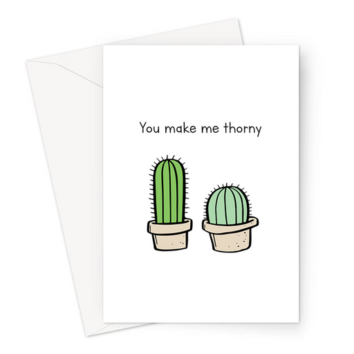 You Make Me Thorny Greeting Card | Rude, Funny Anniversary Card, Valentines, For Him, For Her, Cactus Doodle, Cacti