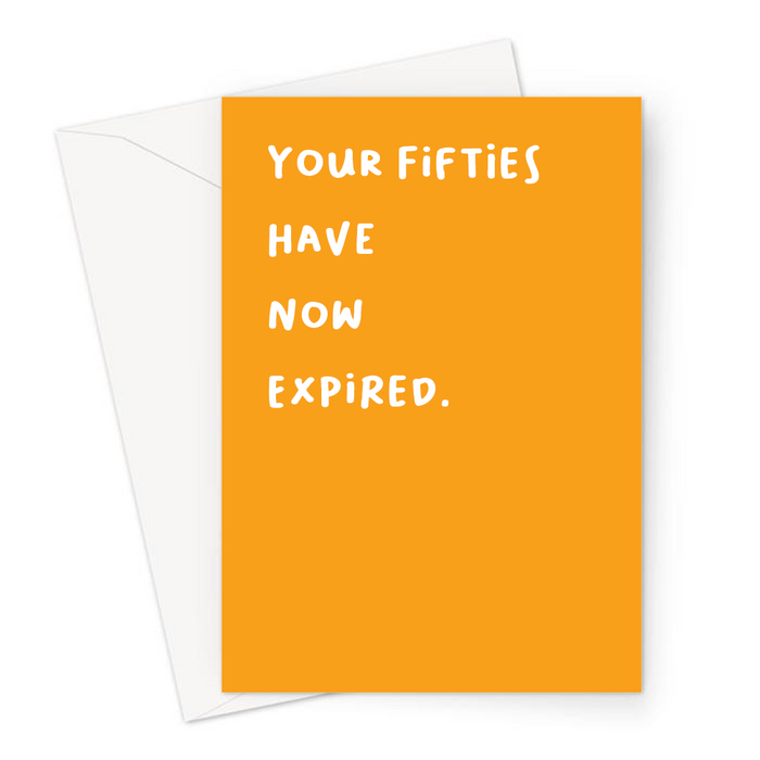Your Fifties Have Now Expired. Greeting Card | Colourful, Blunt 60th, Deadpan Sixtieth Birthday Card For Sixty Year Old, Grandma, Grandad, Mum, Dad