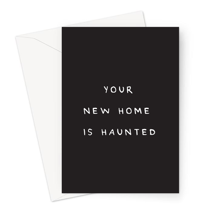 Your New Home Is Haunted Greeting Card | Deadpan New Home Card, Funny Moving House Card, Haunted House