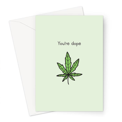 You're Dope Greeting Card | Well Done Card For Stoner, Birthday Card For Stoner, Birthday Card For Weed Smoker, Well Done Card For Weed Smoker