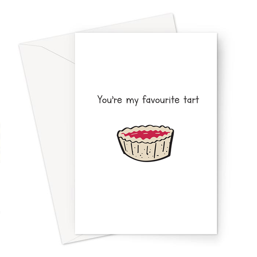 You're My Favourite Tart Greeting Card | Rude Birthday Card For Her, Funny Friendship Card