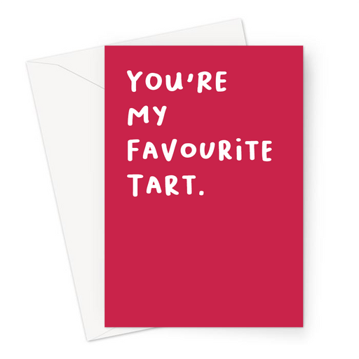 You're My Favourite Tart. Greeting Card | Funny Friendship Card In Red, LGBTQ+, For Her, For Him, Best Friend, BFF, Bestie