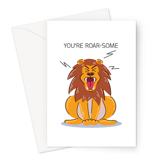 You're Roar-some Greeting Card | Funny Lion Pun Congratulations Card, Lion Roaring, You're Awesome, New Job, Graduation, You're The Best