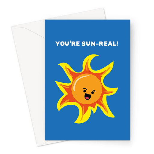 You're Sun-Real! Greeting Card | Funny Sun Pun Congratulations Card, Happy Sun, You're Unreal, New Job, Graduation, You're The Best, Love Card