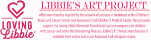 Libbie's Art Project  -  Loving Libbie Memorial Foundation