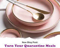 Turn Your Quarantine Meals to Fine Dining Experiences