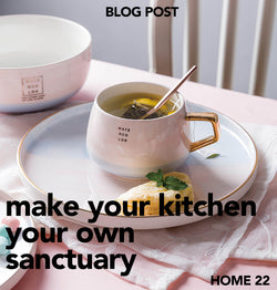 Make Your Kitchen Your Own Sanctuary