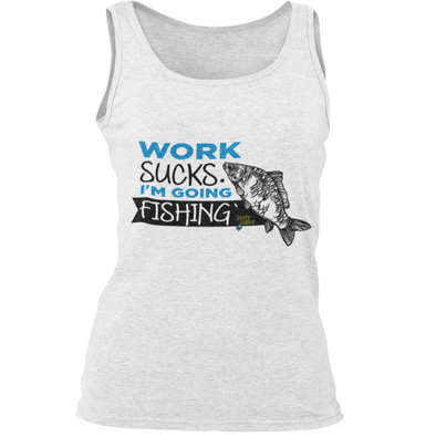 Work sucks. I'm going Fishing - Damen Tanktop