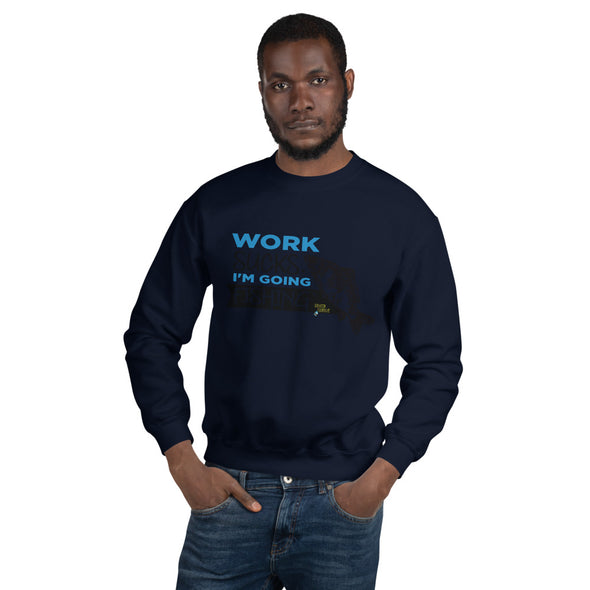 Work sucks. I'm going fishing' - Herren Sweatshirt - Hakenjunkie