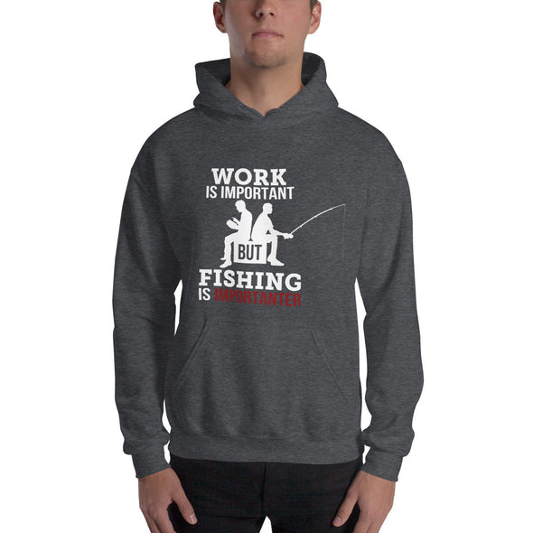 Work is important, but fishing is importanter - Herren Hoodie