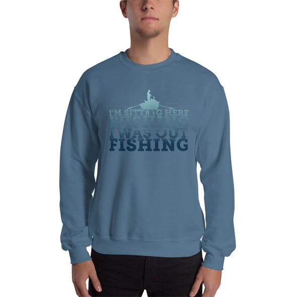 I'm sitting here wishing I was out fishing - Herren Sweatshirt