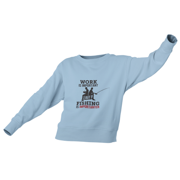 Work is important, but fishing is importanter - Damen Sweatshirt