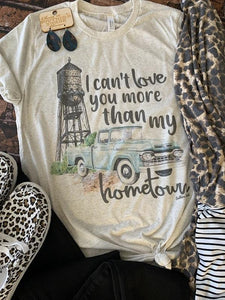 Can't Love You More Than My Hometown Tee - Southern Swank Wholesale