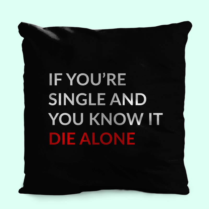 Anti Valentine's Day CushionBLACK Die alone