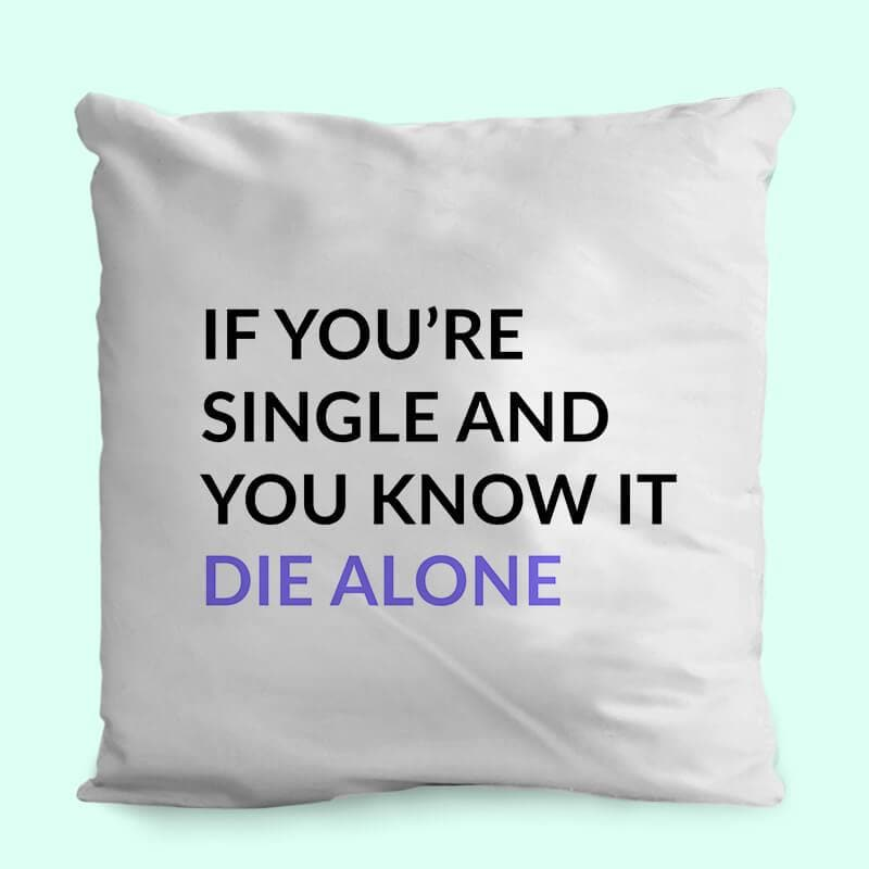 Anti Valentine's Day CushionWHITE Die alone