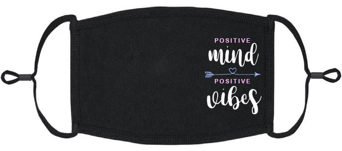 "ADULT SIZE - ""Positive Mind Positive Vibes"" Fabric Face Mask - Washable & Reusable - IN STOCK"