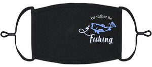 "ADULT SIZE - ""I'd Rather be Fishing"" Fabric Face Mask - Washable & Reusable - IN STOCK"
