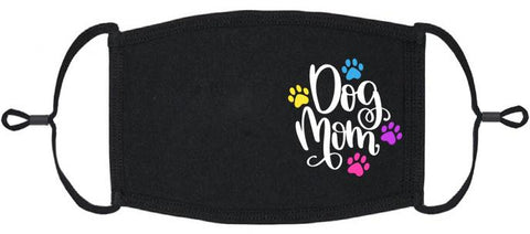 "ADULT SIZE - ""Dog Mom"" Fabric Face Mask - Washable & Reusable - IN STOCK"
