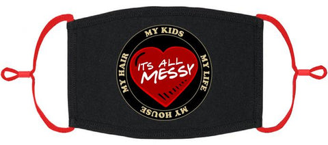 "ADULT SIZE - ""It's All Messy"" Fabric Face Mask - Washable & Reusable - IN STOCK"