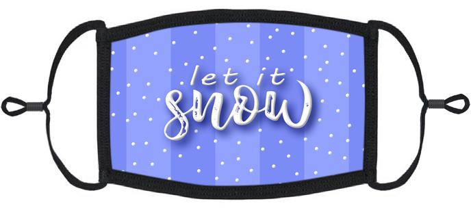 "ADULT SIZE - ""Let It Snow"" Fabric Face Mask - Washable & Reusable - IN STOCK"