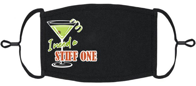 "ADULT SIZE - ""I Need A Stiff One"" Fabric Face Mask - Washable & Reusable - IN STOCK"
