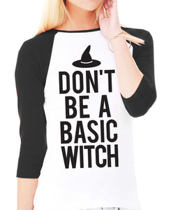 DON'T be a BASIC WITCH Halloween Baseball Tee