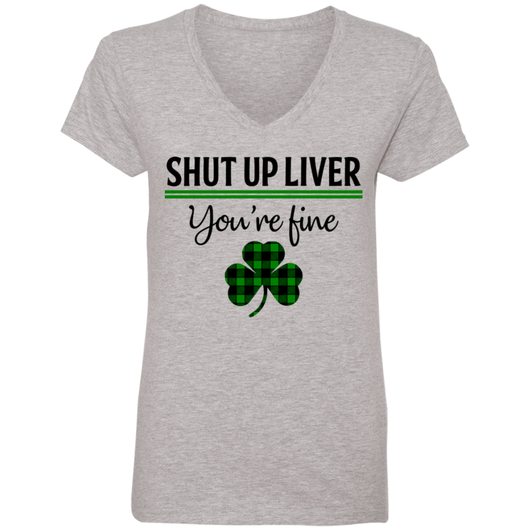 Shut Up Liver, St. Patrick's Day Ladies' V-Neck T-Shirt