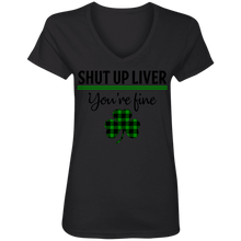 Load image into Gallery viewer, Shut Up Liver, St. Patrick's Day Ladies' V-Neck T-Shirt