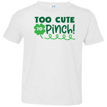 Load image into Gallery viewer, Too Cute to Pinch Toddler Jersey T-Shirt, St. Patrick's Day