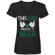 Load image into Gallery viewer, This Girl Needs A Beer, St. Patrick's Day Ladies' V-Neck T-Shirt