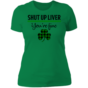 Shut Up Liver, St. Patrick's Day Ladies' Boyfriend T-Shirt