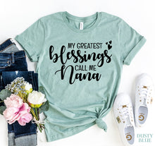Load image into Gallery viewer, My greatest Blessings Call Me Nana T-shirt