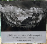 America the Beautiful: The Monumental Landscape By: Clyde Butcher