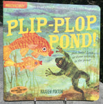 Plip-Plop Pond! - Indestructible Kids Books