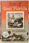 Son of Real Florida: Stories From My Life - Jeff Klinkenberg