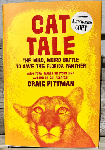 Cat Tale: The Wild, Weird Battle to Save the Florida Panther - Craig Pittman
