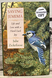 Saving Jemima: Life and Love with a Hard-Luck Jay - Julie Zickefoose