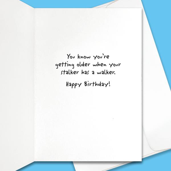Stalker Humor Birthday Card