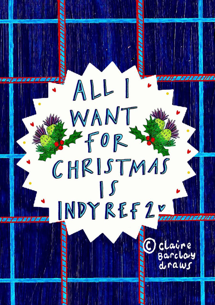All I want for Christmas is INDY REF 2 Greetings Card, Scottish Independence Xmas Card