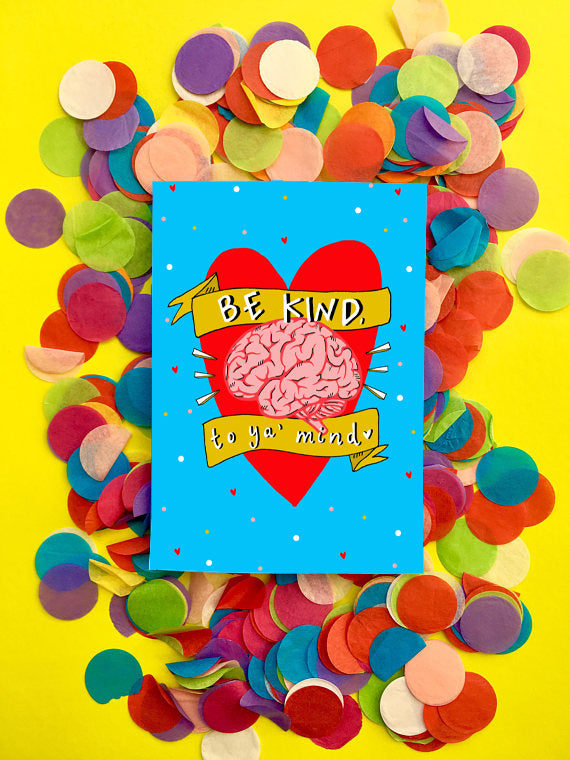 Be Kind to ya' Mind! Greetings Card