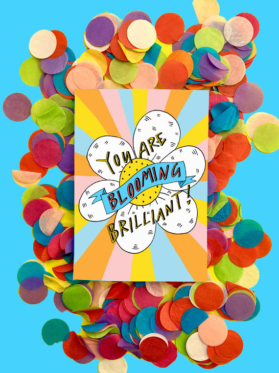 You are BLOOMING Brilliant! Greetings Card