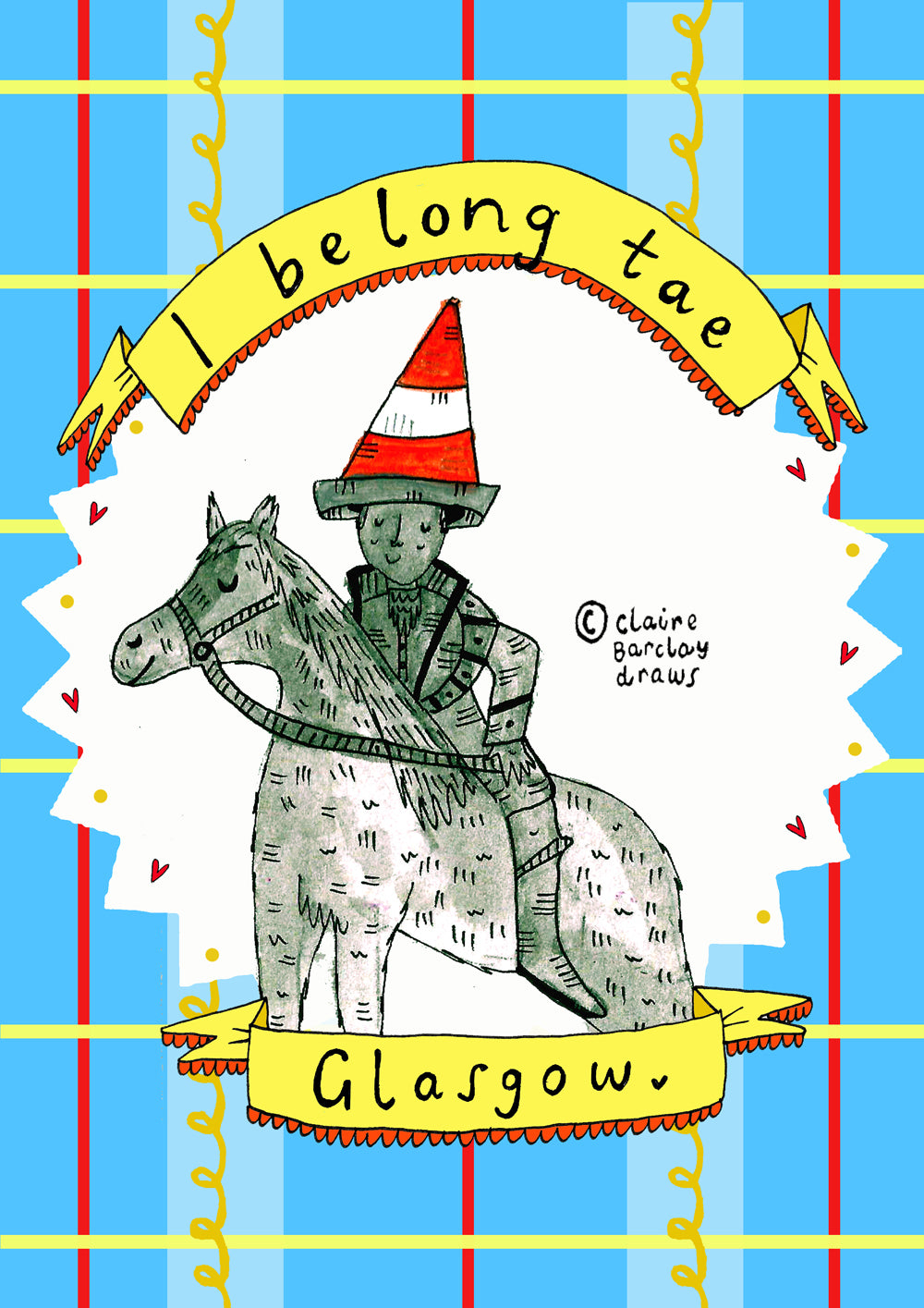 I Belong Tae GLASGOW Duke of Wellington Art Print
