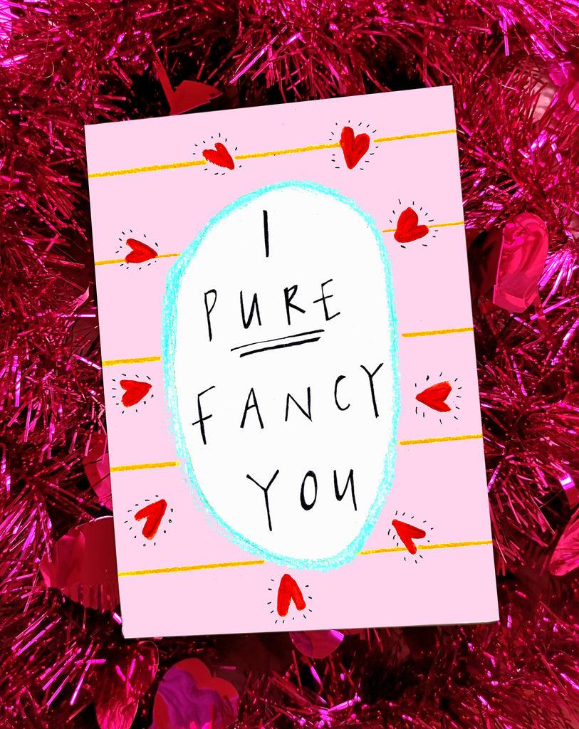 I PURE FANCY YOU Greetings Card