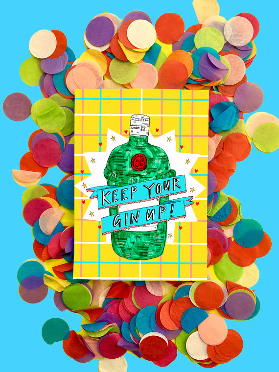 Keep Your Gin Up! Greetings Card