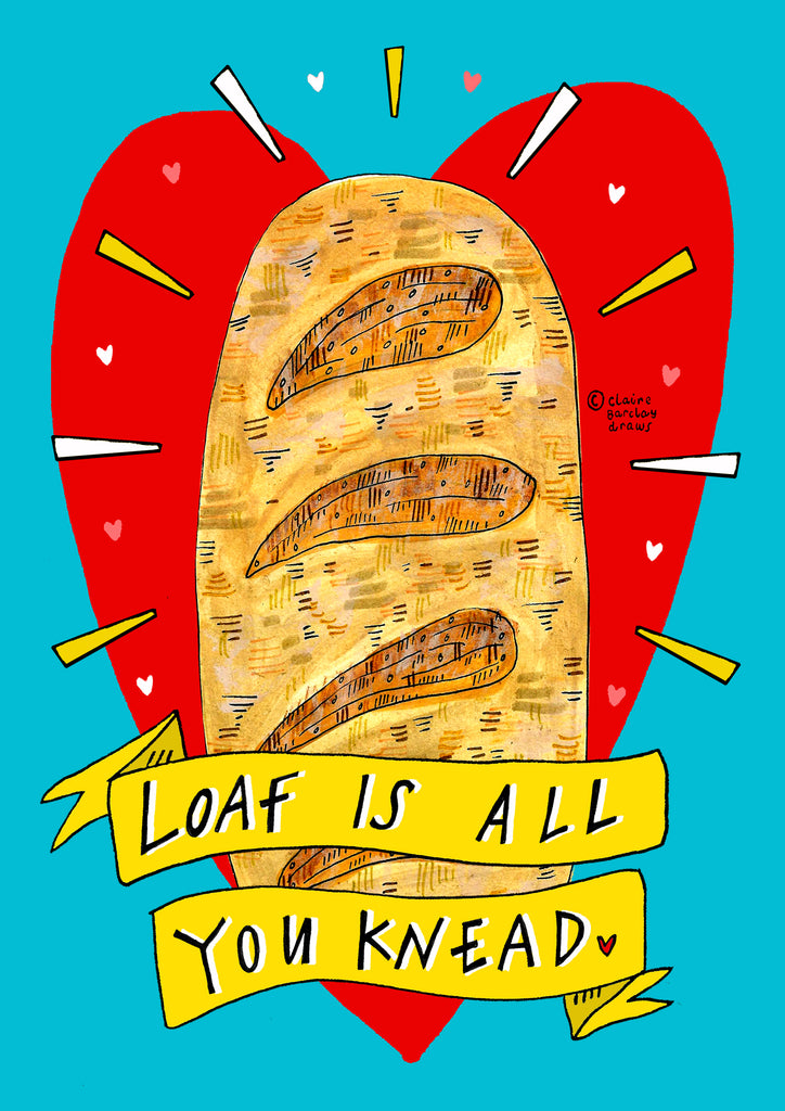 LOAF is all you KNEAD! Greetings Card