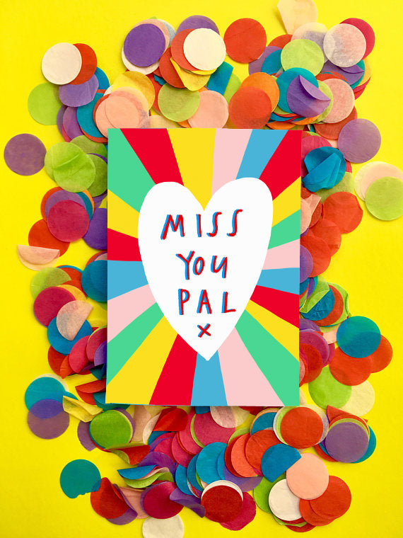 MISS YOU PAL! Greetings Card