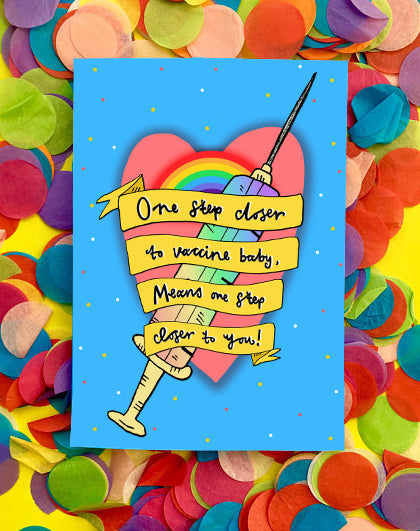 One Step Closer to Vaccine Baby, Means One Step Closer to You! Greetings Card