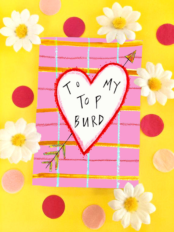 To My Top Burd Greetings Card