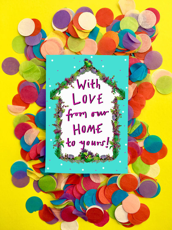 With LOVE from our HOME to Yours! Greetings Card