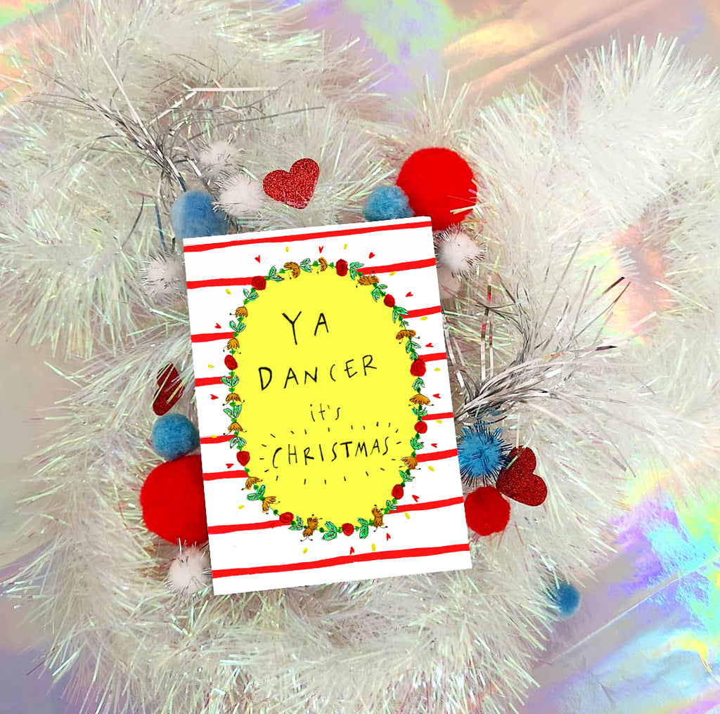 Ya Dancer it's Christmas! Card